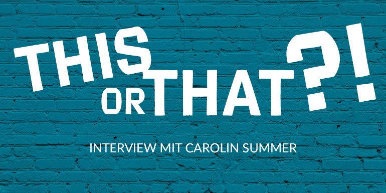 This or That Interview mit Carolin Summer