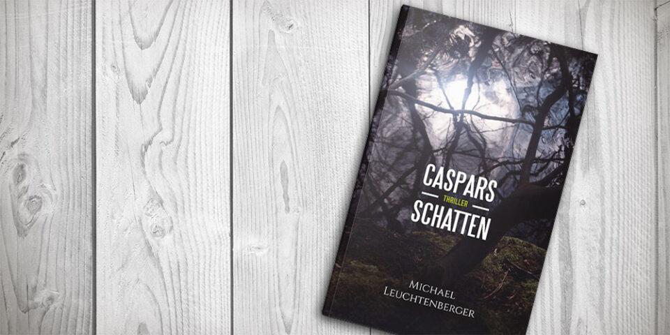 Caspars Schatten von Michael Leuchtenberger