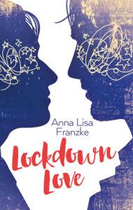 Lockdown Love von Anna Lisa Franzke