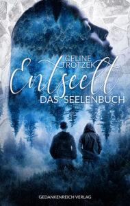 Entseelt: Das Seelenbuch von Celine-Trotzek