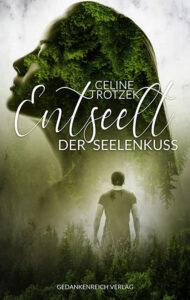 Entseelt: Der Seelenkuss von Celine Trotzek