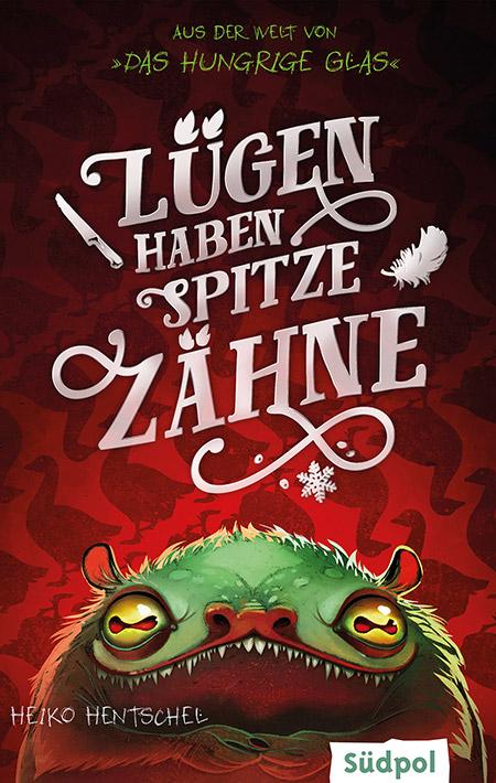 Lügen haben spitze Zähne von Heiko Hentschel