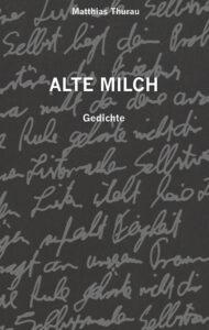 Alte Milch von Matthias Thurau