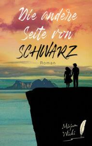 Die andere Seite von SCHWARZ von Mirjam Wicki