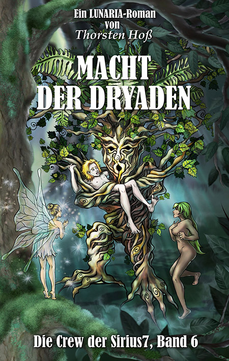 Macht der Dryaden von Thorsten Hoß