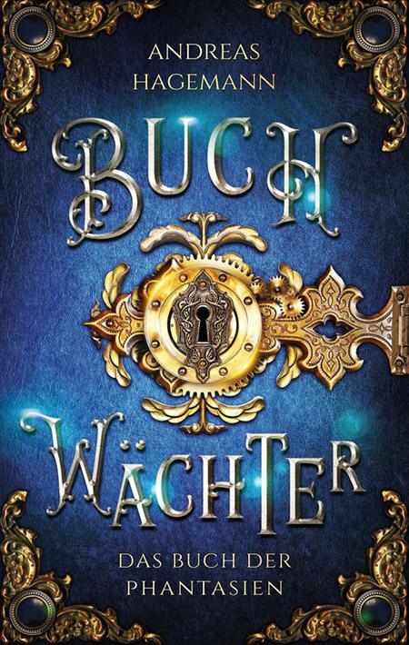 Buchwächter: Das Buch der Phantasien von Andreas Hagemann