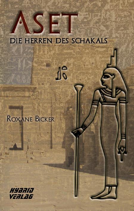 Aset: Die Herren des Schakals 2 von Roxane Bicker