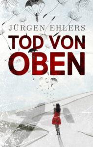 Tod von oben von Jürgen Ehlers