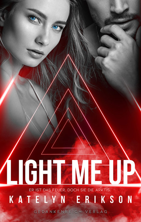 Light me up von Katelyn Erikson