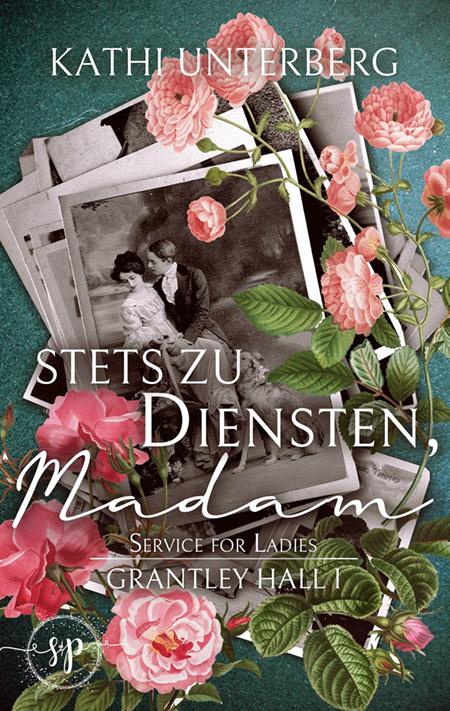 Stets zu Diensten, Madam von Kathi Unterberg