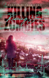 Killing Zombies and Kissing You von Magret Kindermann