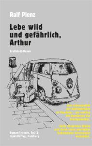 Lebe wild und gefährlich, Arthur von Ralf Plenz