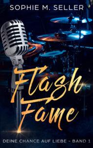 Flash Fame: Deine Chance auf Liebe von Sophie M. Seller