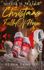 Flash Fame: A Christmas Full Of Hope von Sophie M. Seller
