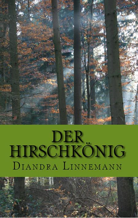 Der Hirschkönig vonDiandra Linnemann
