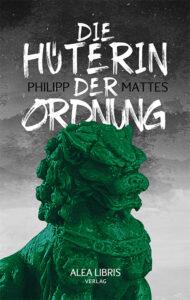 Die Hüterin der Ordnung von Philipp Mattes