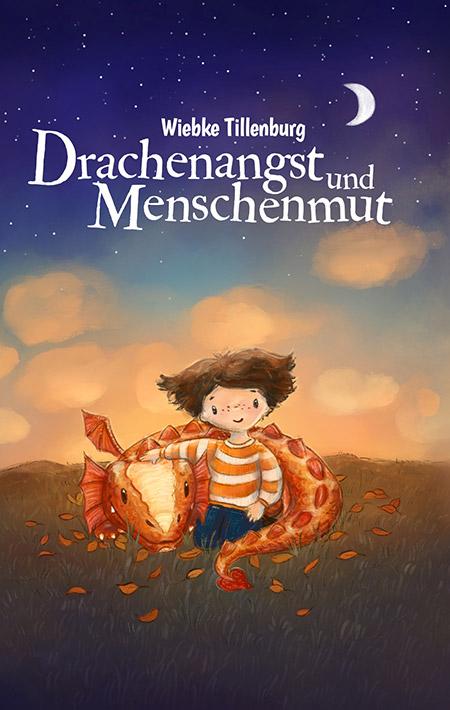 Drachenangst und Menschenmut von Wiebke Tillenburg