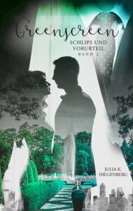 Greenscreen: Schlips & Vorurteil, Band 2 von Julia K. Hilgenberg