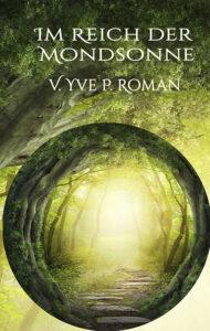Im Reich der Mondsonne von V. Yve P. Roman