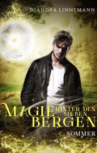 Magie hinter den sieben Bergen: Sommer vonDiandra Linnemann