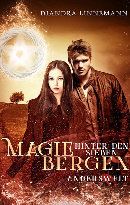 Magie hinter den sieben Bergen: Anderswelt vonDiandra Linnemann