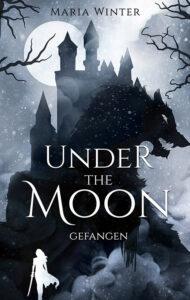 Under the Moon: Gefangen von Maria Winter