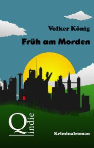 Früh am Morden von Volker König