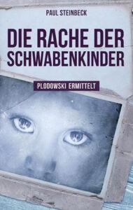 Die Rache der Schwabenkinder von Paul Steinbeck