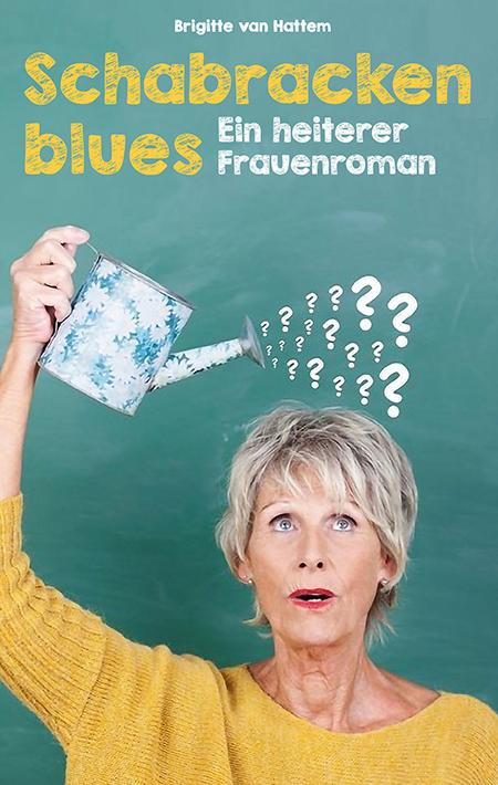 Schabrackenblues: Ein heiterer Frauenroman von Brigitte van Hattem