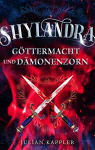 Shylandra: Göttermacht und Dämonenzorn von Julian Kappler