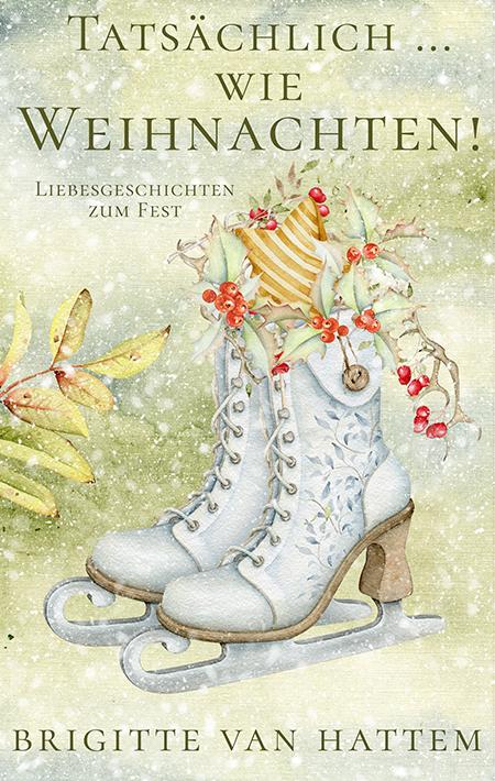 Tatsächlich ... wie Weihnachten! von Brigitte van Hattem