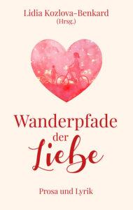 Wanderpfade der Liebe von Münchner Schreiberlinge