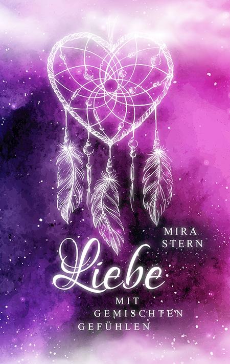 Liebe mit gemischten Gefühlen von Mira Stern