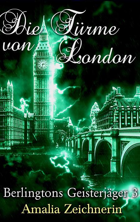 Berlingtons Geisterjäger: Die Türme von London – Amalia Zeichnerin