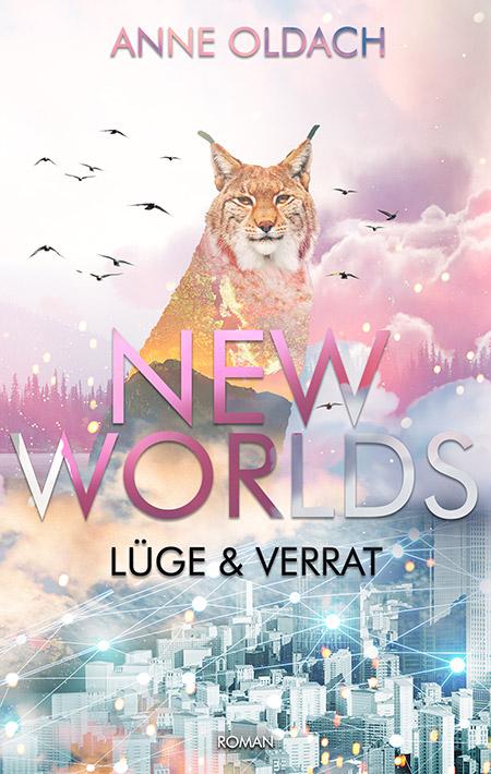 New Worlds: Lüge und Verrat von Anne Oldach