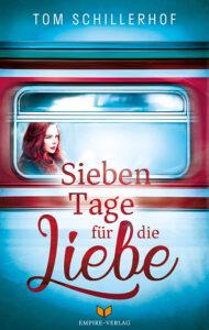 Sieben Tage für die Liebe von Tom Schillerhof
