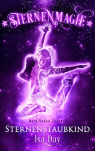 Sternenmagie: Sternenstaubkind – Isa Day