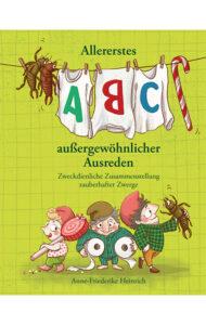 Allererstes ABC aussergewöhnlicher Ausreden – Anne-Friederike Heinrich