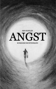 ANGST – Ben Kohler
