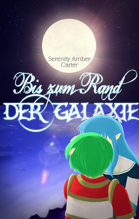 Bis zum Rand der Galaxie – Serenity Amber Carter