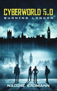 CyberWorld: Burning London – Nadine Erdmann