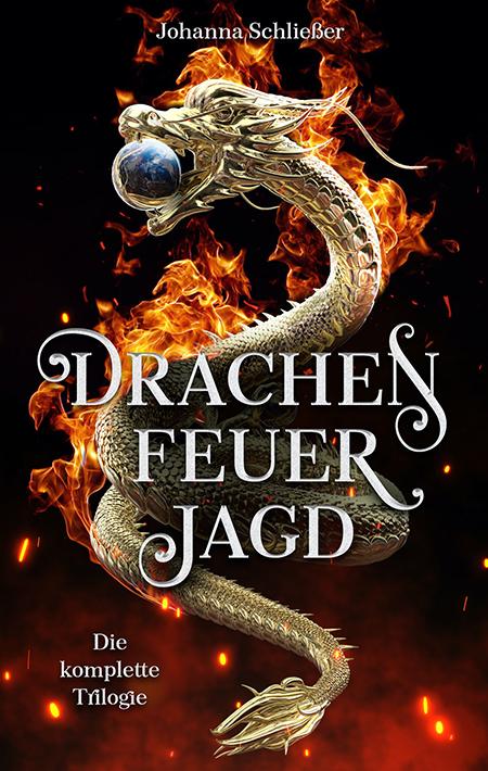 Drachenfeuerjagd: Die komplette Trilogie – Johanna Schließer