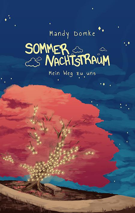 Sommernachtstraum: Mein Weg zu uns – Mandy Domke