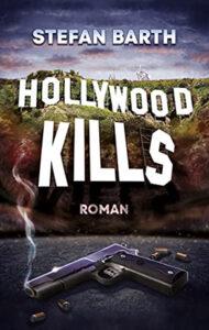 Hollywood Kills – Stefan Barth