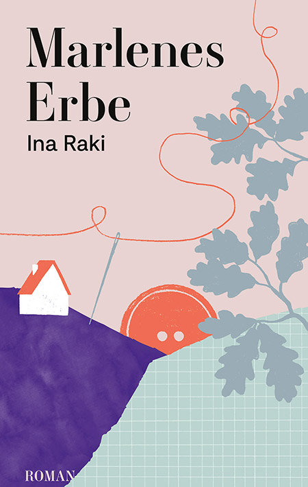 Marlenes Erbe – Ina Raki