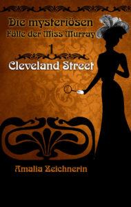 Die mysteriösen Fälle der Miss Murray: Cleveland Street – Amalia Zeichnerin
